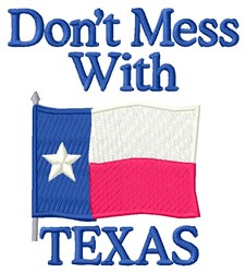 Mess With Texas embroidery design