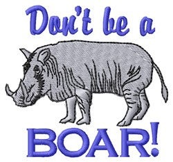 Dont Be Boar embroidery design