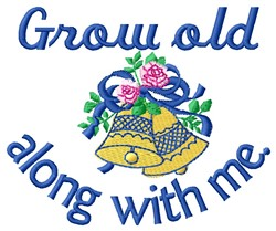 Grow Old embroidery design