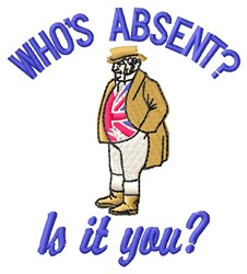Whos Absent embroidery design
