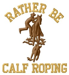 Rather Be Roping embroidery design