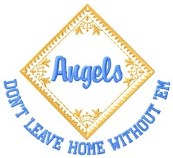 Angels Dont Leave embroidery design
