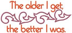Older I Get embroidery design