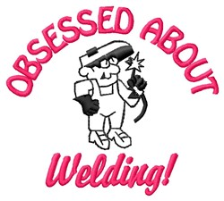 Welding Obsessed embroidery design