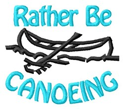Rather Be Canoeing embroidery design