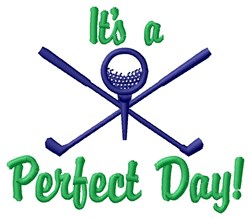 Perfect Day For Golf embroidery design