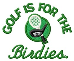 Golf For The Birdies embroidery design
