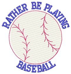 Rather Be Baseball embroidery design