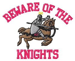 Beware Of Knights embroidery design