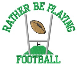 Rather Play Football embroidery design
