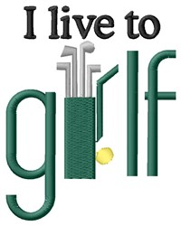 Live To Golf embroidery design