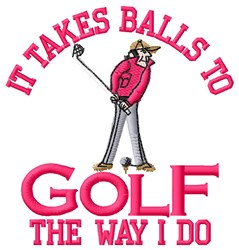 It Takes Balls embroidery design