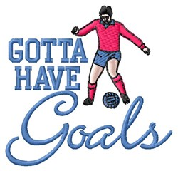 Gotta Have Goals embroidery design