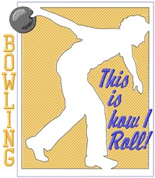 Bowling How I Roll embroidery design