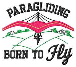 Paragliding Born To Fly embroidery design