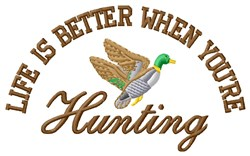 Life Is Better Hunting embroidery design