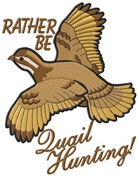 Rather Be Quail Hunting embroidery design