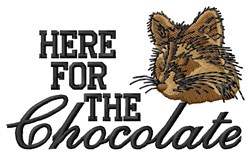 Here For The Chocolate embroidery design