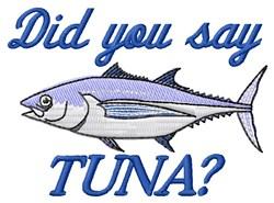 Did You Say Tuna embroidery design