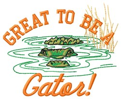 Great Being A Gator embroidery design