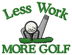Less Work More Work embroidery design