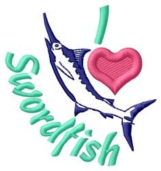 I Love Swordfish embroidery design