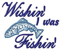 Wishin Was Fishin embroidery design