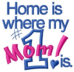 Home #1 Mom embroidery design