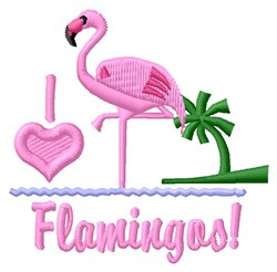 I Love Flamingos embroidery design