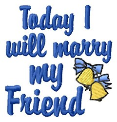 Marry My Friend embroidery design