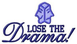 Lose The Drama embroidery design