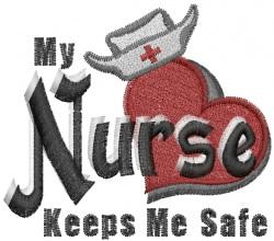 My Nurse Keeps Me Safe embroidery design