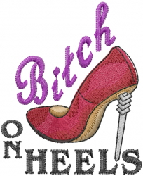 Bitch On Heels embroidery design
