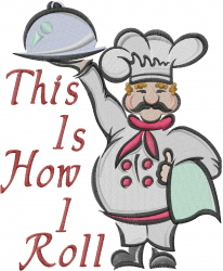 Chef How I Roll embroidery design