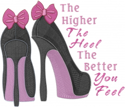 The Higher The Heel embroidery design