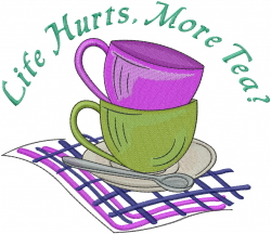 Life Hurts, More Tea? embroidery design