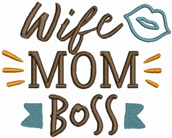 Wife, Mom and Boss embroidery design