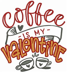 Coffee Is My Valentine embroidery design