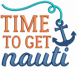 Time To Get Nauti embroidery design