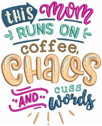 Mom Runs On Coffee embroidery design
