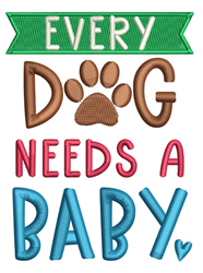 Every Dog Needs a Baby embroidery design