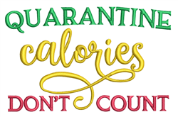 Quaratined Calories embroidery design