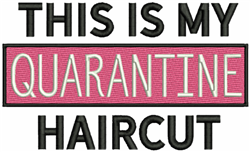 My Quarantine Haircut embroidery design