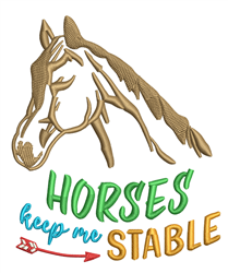 Horses Keep Me Stable embroidery design