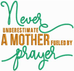 Christian Mother - Fueled by Prayer embroidery design