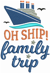 Oh Ship! Family Trip embroidery design