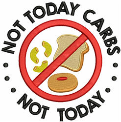 Not Today Carbs embroidery design