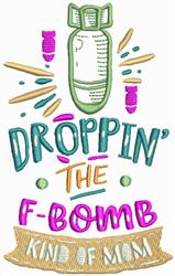 Droppin The F-Bomb embroidery design
