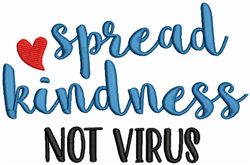 Spread Kindness not Virus embroidery design