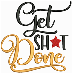 Get Sh$t Done embroidery design